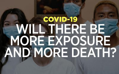 COVID-19: Will There Be More Exposure And More Death?