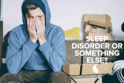 Do I Have a Sleep Disorder or Something Else?