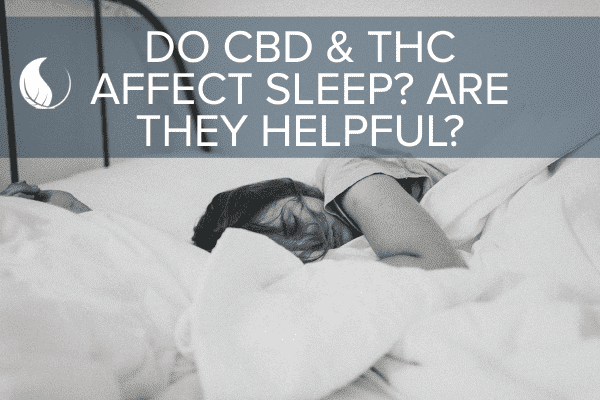 How do CBD and THC Affect Sleep?