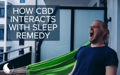 How CBD Interacts with Sleep Remedy