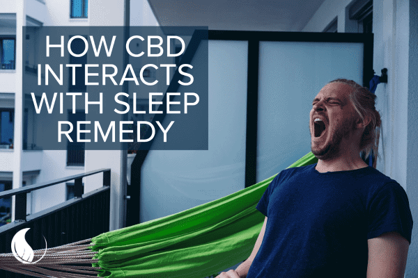 How CBD Interacts with Sleep Remedy